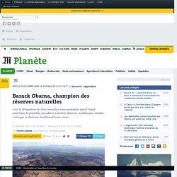 Barack Obama, champion des réserves naturelles