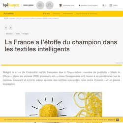 La France a l'étoffe du champion dans les textiles intelligents