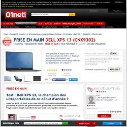 Dell XPS 13 (CNX9302) Test : Dell XPS 13, le champion des ultraportables de ce début d'année ?