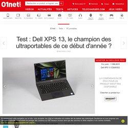 Test : Dell XPS 13, le champion des ultraportables de ce début d'année ?