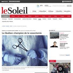 Le Québec champion de la vasectomie