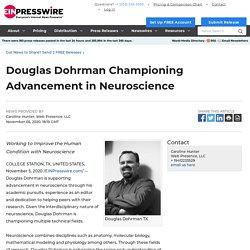 Douglas Dohrman Championing Advancement in Neuroscience - EIN Presswire