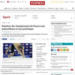 Natation: des championnats de France sans polyuréthane et sans polémique