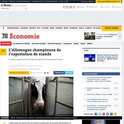 LE MONDE 22/07/15 L'Allemagne championne de l'exportation de viande