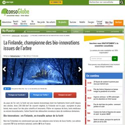 La Finlande, championne des bio-innovations issues de l'arbre