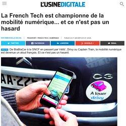 La French Tech est championne de la mobilité numérique... et ce n'est pas un hasard