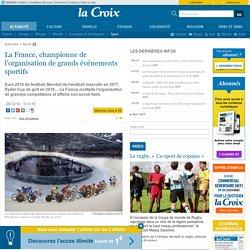 La France, championne de l'organisation de grands événements sportifs
