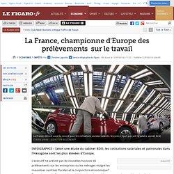 La France, championne d'Europe des prélèvements sur le travail
