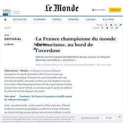 La France championne du monde du tourisme, au bord de l'overdose