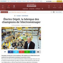 Électro Dépôt, la fabrique des champions de l'électroménager