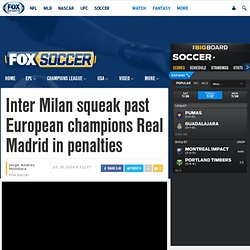 Inter Milan squeaks past European champions Real Madrid in penalties during the International Champions Cup
