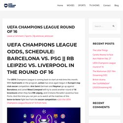 UEFA Champions League round of 16 - Live Stream Ticket