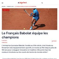 Le Français Babolat équipe les champions - #LetsgoFrance