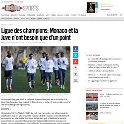 Ligue des champions: Monaco et la Juve n'ont besoin que d'un point