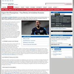 Ligue des Champions - Van Persie, le troisième homme
