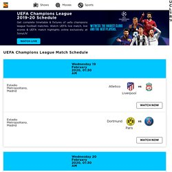 Stream UEFA Champions League Schedule & Live Matches - Sony LIV