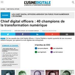 Chief digital officers : 40 champions de la transformation numérique