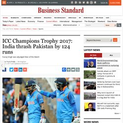 ICC Champions Trophy 2017: India thrash Pakistan by 124 runs