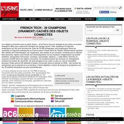 French Tech : 30 champions (vraiment) cachés des objets connectés - dossier