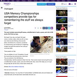 USA Memory Championships competitors provide tips for remembering the stuff we always forget | Unplugged