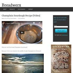 Champlain Sourdough Recipe [Video] - Breadwerx