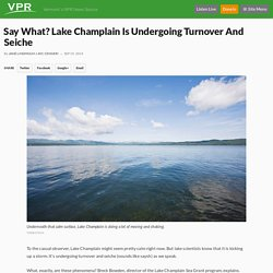 Say What? Lake Champlain Is Undergoing Turnover And Seiche