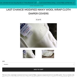 Last Chance! Modified Nikky wool wrap cloth diaper covers – Sweet Iris