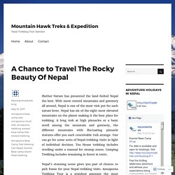 A Chance to Travel The Rocky Beauty Of Nepal