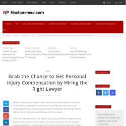Grab the Chance to Get Personal Injury Compensation by Hiring the Right Lawyer