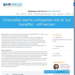 Chancellor warns companies not to 'cut benefits' - HR Heroes