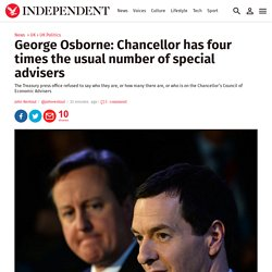 George Osborne: Chancellor has four times the usual number of special advisers