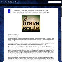 John Beasley, Darryl Jones, and Ndugu Chancler Form Funk Power Triumvirate 3 Brave Souls Scheduled for June 12th Release on BFM Jazz