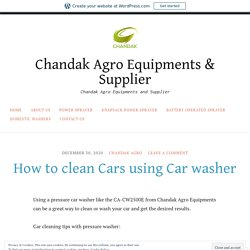 How to clean Cars using Car washer – Chandak Agro Equipments & Supplier