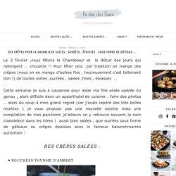 Des crêpes pour la Chandeleur salées , sucrées , épaisses , sous forme de gâteaux ….