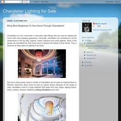Chandelier Lighting for Sale: Bring More Brightness To Your Home Through Chandeliers!