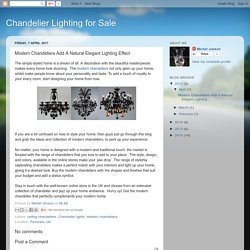 Chandelier Lighting for Sale: Modern Chandeliers Add A Natural Elegant Lighting Effect