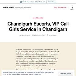 Chandigarh Escorts, VIP Call Girls Service in Chandigarh – Freeze Minds