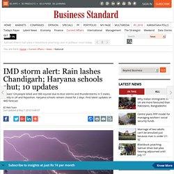IMD storm alert: Rain lashes Chandigarh; Haryana schools shut; 10 updates