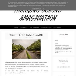 TRIP TO CHANDIGARH - THINKING BEYOND IMAGINATION