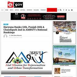 Haryana Ranks 12th, Punjab 26th & Chandigarh 2nd in AMRUT's National Rankings - eGov Magazine