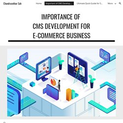 How Does CMS Play a Vital Role in E-Commerce Development?