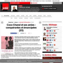 Coco Chanel et ses amies : conquérantes et émancipées (2/2)