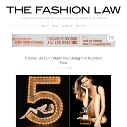 Chanel Doesn't Want You Using the Number Five — The Fashion Law