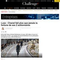 Luxe : Chanel fait plus que jamais la fortune de ses 2 actionnaires - 16 mai 2012
