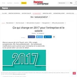 Ce qui change en 2017 pour l'entreprise et le salarié