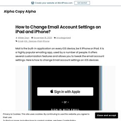 How to Change Email Account Settings on iPad and iPhone? – Alpha Copy Alpha