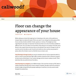 Floor can change the appearance of your house