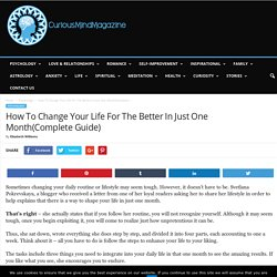 How To Change Your Life For The Better In Just One Month(Complete Guide)