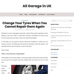Change Your Tyres When You Cannot Repair them Again