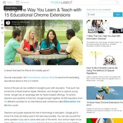 Change the Way You Learn & Teach with 15 Educational Chrome Extensions